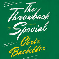 The Throwback Special - Chris Bachelder