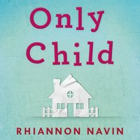 Only Child - Rhiannon Navin