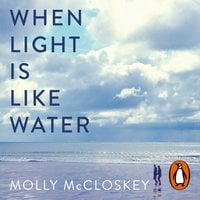 When Light Is Like Water - Molly McCloskey