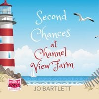 Second Chances at Channel View Farm - Jo Bartlett