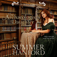 The Archaeologist's Daughter - Summer Hanford