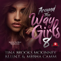 Around the Way Girls 8 - Tina Brooks McKinney,B.L.U.N.T.,Meisha Camm
