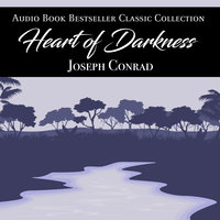 Heart of Darkness: Audio Book Bestseller Classics Collection - Joseph Conrad