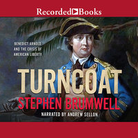 Turncoat-Benedict Arnold and the Crisis of American Liberty - Stephen Brumwell