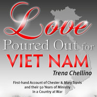 Love Poured Out for Viet Nam - Trena Chellino