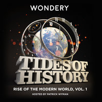 Tides of History: Rise of the Modern World, Vol. 1 - Patrick Wyman