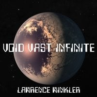 Void Vast Infinite - Lawrence Winkler