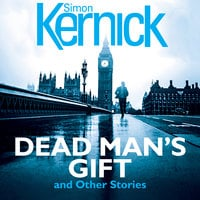 Dead Man's Gift and Other Stories - Simon Kernick