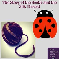 The Adventures of The Beetle and the Silk Thread - Amar Vyas