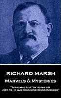 Marvels & Mysteries - Richard Marsh