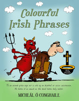Colourful Irish Phrases - Micheál Ó Conghaile