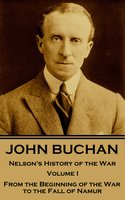 Nelson's History of the War - Volume I (of XXIV) - John Buchan