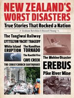 New Zealand's Worst Disasters - Graham Hutchins,Russell Young