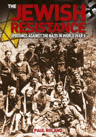The Jewish Resistance - Paul Roland