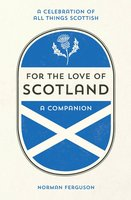 For the Love of Scotland - Norman Ferguson