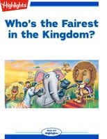 Who's the Fairest in the Kingdom? - Highlights for Children