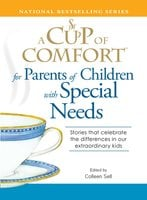 A Cup of Comfort for Parents of Children with Special Needs - Colleen Sell