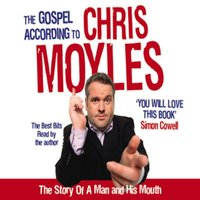 The Gospel According to Chris Moyles - Chris Moyles