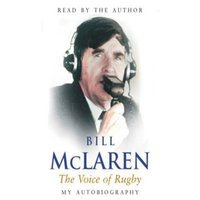 Bill Mclaren - The Voice of Rugby - Bill Mclaren