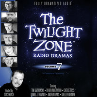 The Twilight Zone Radio Dramas, Vol. 7 - Various Authors
