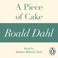 A Piece of Cake - Roald Dahl