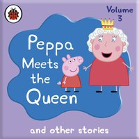 Peppa Pig - Peppa Meets the Queen and Other Audio Stories - Ladybird