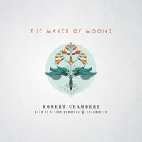 The Maker of Moons - Robert W. Chambers