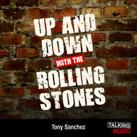 Up and Down With The Rolling Stones - Tony Sanchez
