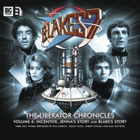Blake's 7 - The Liberator Chronicles - Volume 6 - Peter Anghelides,Steve Lyons,Mark Wright,Cavan Scott