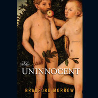 The Uninnocent - Bradford Morrow