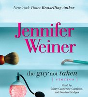 The Guy Not Taken - Jennifer Weiner