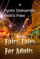Fairy Tales for Adults Volume 7 - Beatrix Potter,Fyodor Dostoyevsky