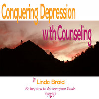 Conquering Depression with Counseling - Linda Braid