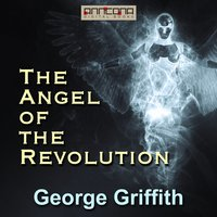 The Angel of the Revolution - George Griffith