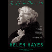 My Life in Three Acts - Helen Hayes