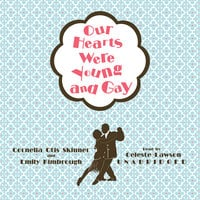 Our Hearts Were Young and Gay - Cornelia Otis Skinner, Emily Kimbrough