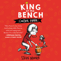 King of the Bench - Control Freak - Steve Moore