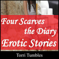 Four Scarves the Diary Erotic Stories - Torri Tumbles