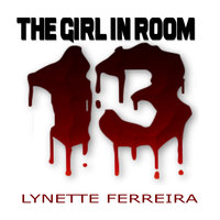 The Girl In Room Thirteen - Lynette Ferreira