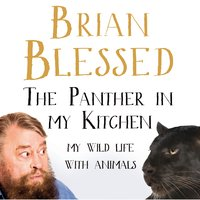 The Panther In My Kitchen - Brian Blessed