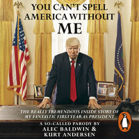 You Can't Spell America Without Me - Kurt Andersen, Alec Baldwin