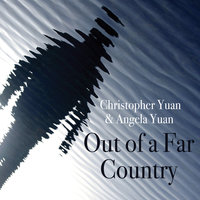 Out of a Far Country - A Gay Son's Journey to God. A Broken Mother's Search for Hope - Christopher Yuan