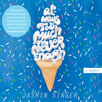 Always Too Much and Never Enough - Jasmin Singer