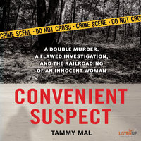 Convenient Suspect: A Double Murder, a Flawed Investigation, and the Railroading of an Innocent Woman - Tammy Mal