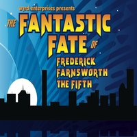 The Fantastic Fate of Frederick Farnsworth the Fifth - Dave Rahbari,Michael McAfee