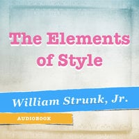 The Elements of Style - William Strunk Jr.