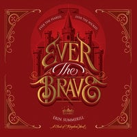 Ever the Brave - Erin Summerill