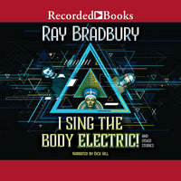 I Sing the Body Electric! - Ray Bradbury