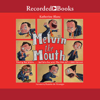 Melvin the Mouth - Katherine Blanc