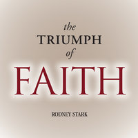 The Triumph of Faith - Rodney Stark